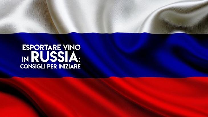 Consigli per esportare vino in Russia: come iniziare